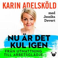 Nu är det kul igen : från utmattning till arbetsglädje - Karin Adelsköld