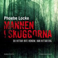 Mannen i skuggorna - Phoebe Locke
