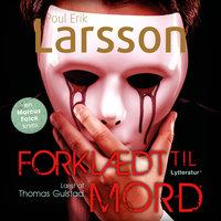 Forklædt til mord - Poul Erik Larsson