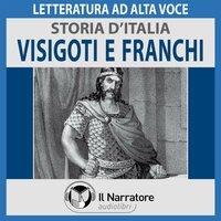 Storia d'Italia - vol. 15 - Visigoti e Franchi - AA.VV. (a cura di Maurizio Falghera)