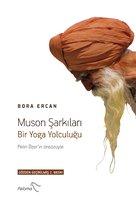 Muson Şarkıları - Bir Yoga Yolculuğu - Bora Ercan