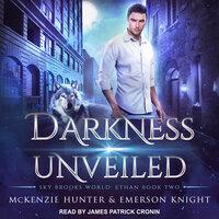 Darkness Unveiled - McKenzie Hunter, Emerson Knight