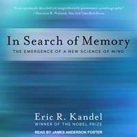 In Search of Memory: The Emergence of a New Science of Mind - Eric R. Kandel
