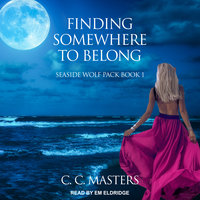Finding Somewhere to Belong - C.C. Masters