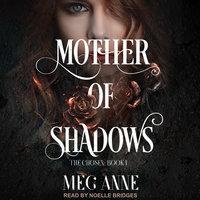 Mother of Shadows - Meg Anne