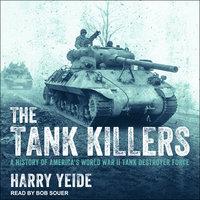 The Tank Killers - Harry Yeide
