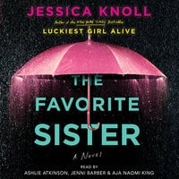 The Favorite Sister - Jessica Knoll