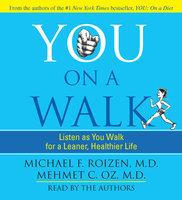 You: On A Walk - Michael F. Roizen, Mehmet Oz