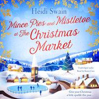 Mince Pies and Mistletoe at the Christmas Market - Heidi Swain