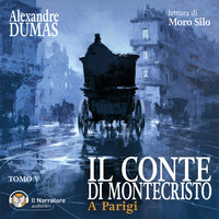 Il Conte di Montecristo - Tomo V - A Parigi - Dumas Alexandre