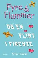 Fyre & Flammer 9 - Fyre & Flammer og en flirt i Firenze - Cathy Hopkins