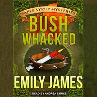 Bushwhacked - Emily James