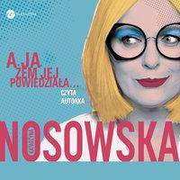 A ja żem jej powiedziała - Katarzyna Nosowska
