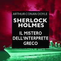 Sherlock Holmes - Il mistero dell'interprete greco - Arthur Conan Doyle