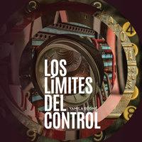 Los límites del control - Yamila Bêgné
