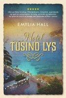 Hotel tusind lys - Emylia Hall