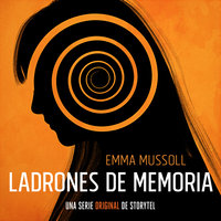 Ladrones de memoria - T1E01 - Emma Mussoll