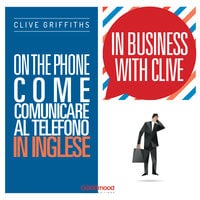 On the phone. Come comunicare al telefono in inglese - Clive Griffiths