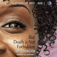 But Death is Not Forbidden - Kip Terrington