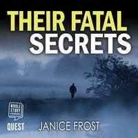 Their Fatal Secrets - Janice Frost