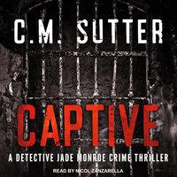 Captive - C.M. Sutter