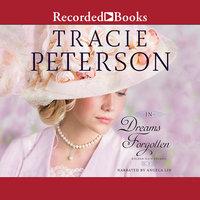 In Dreams Forgotten - Tracie Peterson