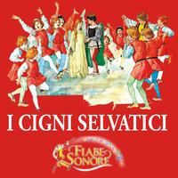 I cigni selvatici - SILVERIO PISU (versione sceneggiata), VITTORIO PALTRINIERI (musiche)