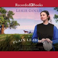 A Plain Leaving - Leslie Gould
