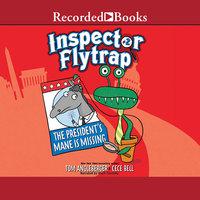 Inspector Flytrap in the President's Mane is Missing - Tom Angleberger
