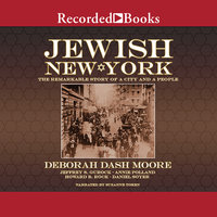 Jewish New York - Deborah Dash Moore, Annie Polland, Jeffrey S. Gurock, Howard B. Rock, Daniel Soyer