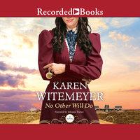 No Other Will Do - Karen Witemeyer