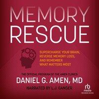 Memory Rescue - Daniel G. Amen (M.D.)