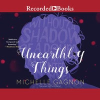 Unearthly Things - Michelle Gagnon