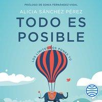 Todo es posible - Alicia Sánchez Pérez