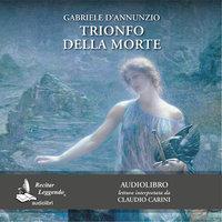 Trionfo della morte - Gabriele D'annunzio