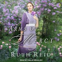 Arms of Mercy - Ruth Reid