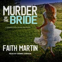 Murder of the Bride - Faith Martin