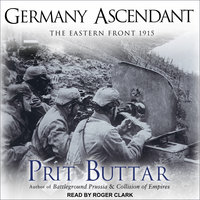 Germany Ascendant: The Eastern Front 1915 - Prit Buttar