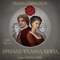 Spisane własną krwią - Część 2 - Diana Gabaldon