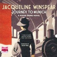 Journey To Munich: A Maisie Dobbs Mystery - Jacqueline Winspear