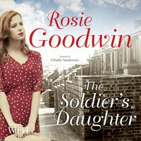 The Soldier's Daughter - Rosie Goodwin