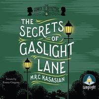 The Secrets of Gaslight Lane: The Gower Street Detective, Book 4 - M.R.C. Kasasian