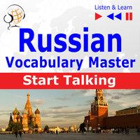 Russian Vocabulary Master: Start Talking (30 Topics at Elementary Level: A1-A2 – Listen & Learn) - Dorota Guzik