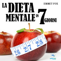 La dieta mentale in 7 giorni - Emmet Fox
