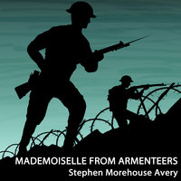 Mademoiselle from Armenteers - Stephen Morehouse Avery