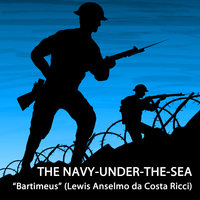 "The Navy-Under-The-Sea - ""Bartimeus"" (Lewis Anselmo da Costa Ricci)"
