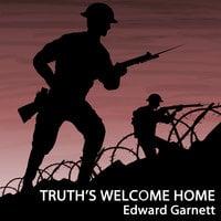 Truth's Welcome Home - Edward Garnett