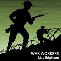 War Workers - May Edginton