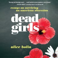 Dead Girls - Alice Bolin