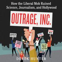 Outrage, Inc. - Derek Hunter